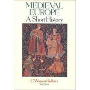 Medieval Europe: A Short History: Hollister, C. Warren