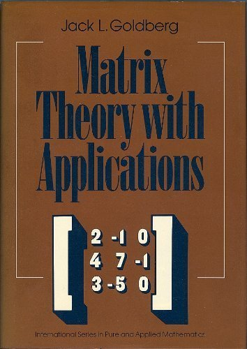 9780075572008: Matrix Theory With Applications (International Series in Pure and Applied Mathematics)
