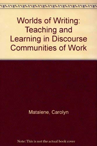 9780075572602: Worlds of Writing: Teaching and Learning in Discourse Communities of Work