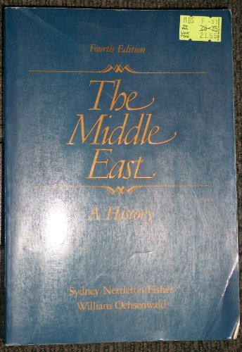 The Middle East: A History: Sydney Nettleton Fisher,