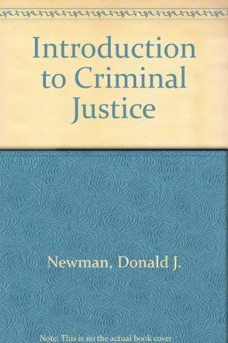 Introduction to Criminal Justice: Newman, Donald J., Anderson, Patrick R.