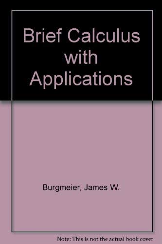 Brief Calculus with Applications.: Burgmeier, James ; Boisen, Monte ; Larsen, Max