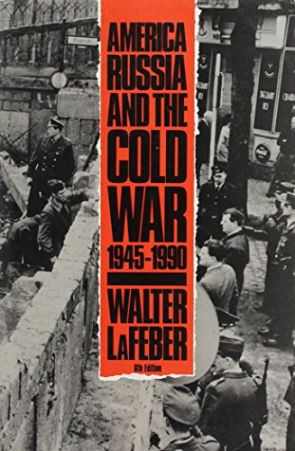 9780075575573: America, Russia, and the Cold War, 1945-1990
