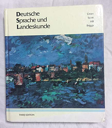 Deutsche Sprache Und Landeskunde (English and German Edition) (0075576120) by John E. Crean; Marilyn Scott; Claude Hill