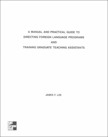 9780075577256: A Manual and Practical Guide to Directing Foreign Language Programs and Training Graduate Teaching Assistants