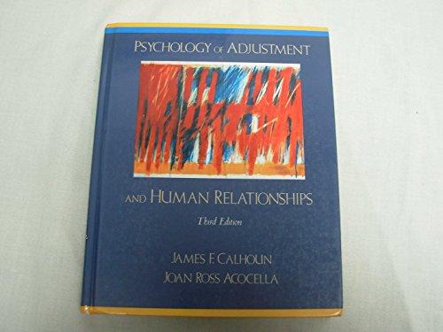 Psychology of Adjustment and Human Relationships: James F. Calhoun