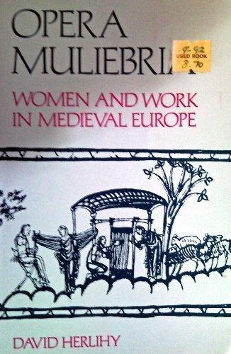 9780075577447: Opera Muliebria: Women and Work in Medieval Europe (Heritage Series in Philosophy)