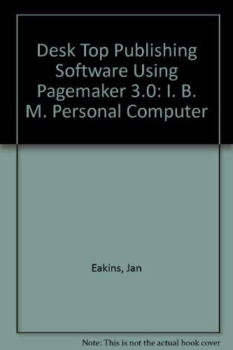 9780075582212: Desktop Publishing Using Pagemaker E.0 on the Macintosh, IBM PC and Ps/2/Book and PC 5 1/4 Data Disk