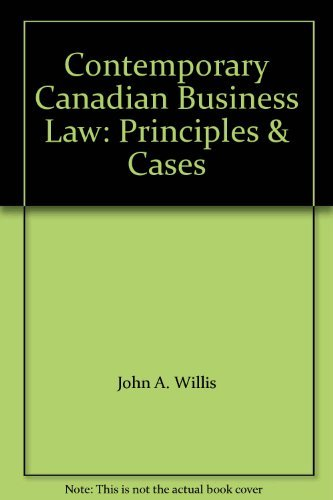 Contemporary Canadian Business Law : Principles and: Willes, John A.