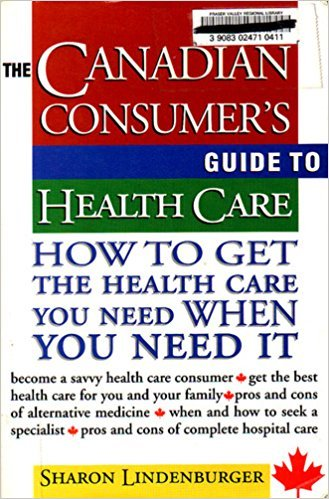 9780075603122: The Canadian consumer's guide to healthcare: How to get the health care you need when you need it (Paperback)