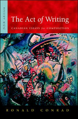 9780075603658: The Act of Writing : Canadian Essays for Composition