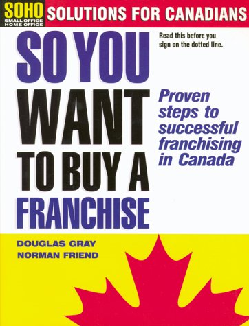 So You Want To Buy A Franchise?: Gray, Douglas; Friend,