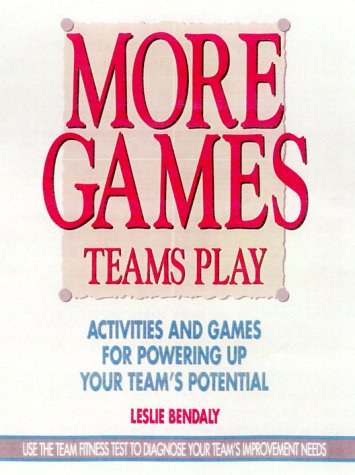 9780075609391: More Games Teams Play: Activities and Games for Powering Up Your Team's Potential