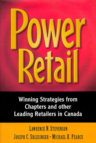 9780075609964: Power Retail: Winning Strategies from Chapters and Other Leading Retailers in Canada