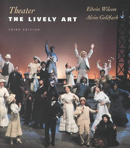 9780075617501: Theater: The Lively Art