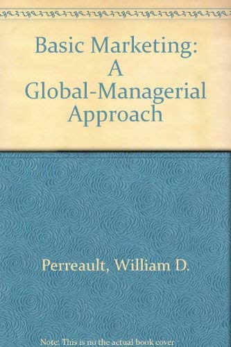 9780075617952: Basic Marketing: A Global-Managerial Approach