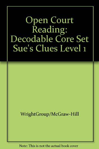 9780075697787: Open Court Reading: Decodable Core Set Sue's Clues Level 1