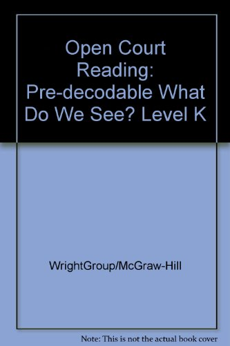 9780075698807: Open Court Reading: Pre-decodable What Do We See? Level K