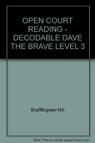 9780075699682: OPEN COURT READING - DECODABLE DAVE THE BRAVE LEVEL 3
