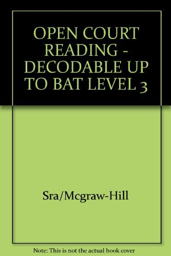 9780075699798: Open Court Reading: Decodable Up to Bat Level 3