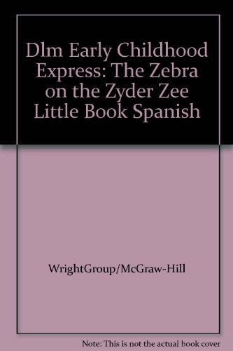 Dlm Early Childhood Express: The Zebra on: WrightGroup/McGraw-Hill