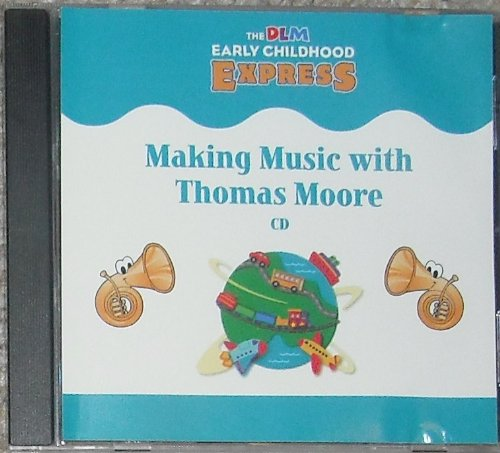 9780075727446: DLM Early Childhood Express: Making Music with Thomas Moore Music CD