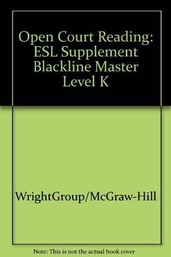 Open Court Reading: ESL Supplement Blackline Master Level K: WrightGroup/McGraw-Hill