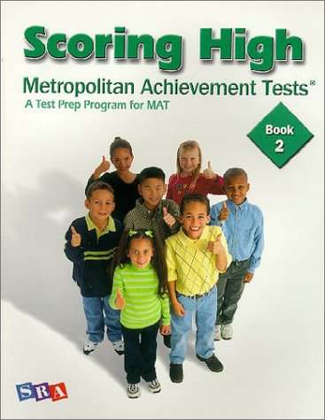 Scoring High, Metropolitan Achievement Tests: Book 2 (A test Prep Program for MAT) (0075728311) by SRA/McGrwahill