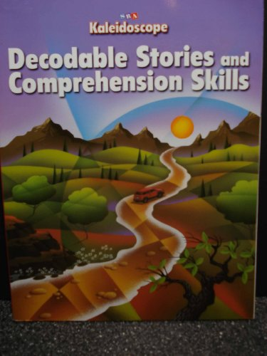Kaleidoscope - Decodable Stories and Comprehension Skills: SRA/McGraw-Hill