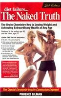 9780075950431: Diet Failure..the Naked Truth: The Brain Chemistry Key to Losing Weight & Achieving Extraordinary Health at Any Age