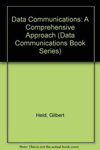 9780076000036: Data Communications: A Comprehensive Approach (Data Communications Book Series)