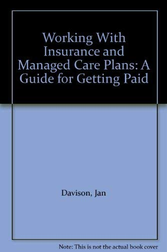 9780076007448: Working With Insurance and Managed Care Plans: A Guide for Getting Paid
