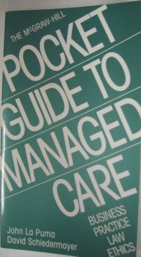 9780076007974: The McGraw-Hill Pocket Guide to Managed Care: Business, Practice, Law, Ethics