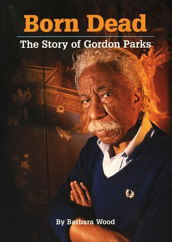 9780076015801: Born Dead: The Story of Gordon Parks (The Unexpected, Book 2)