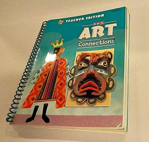 9780076019182: Sra Art Connections Level 6 (sra teacher's edition)