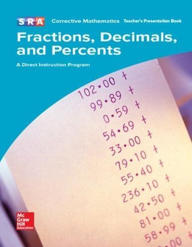 9780076024773: SRA Corrective Mathematics Fractions, Decimals and Percents, A Direct Instruction Program, Teacher's Presentation Book