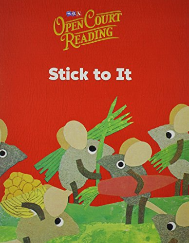 Open Court Reading: Stick to It: Sra/Mcgraw-Hill