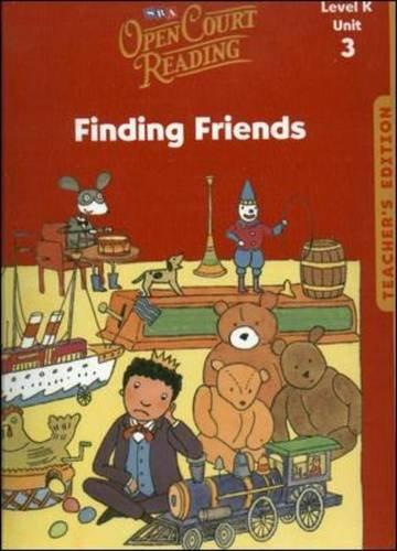 9780076027316: Open Court Reading, Unit 3, Grade K: Finding Friends, Teacher's Edition (IMAGINE IT)