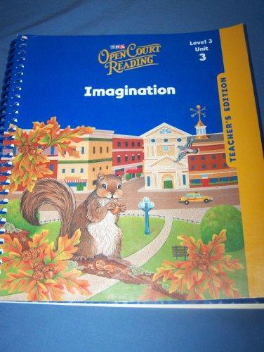 9780076027552: Open Court Reading, Teacher's Edition, Unit 3, Grade 3 (IMAGINE IT)
