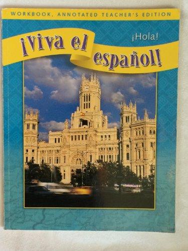 9780076028986: VIVA EL ESPANOL ! WORKBOOK,ANNOTATED TEACHER'S EDITION (VIVA EL ESPANOL!)