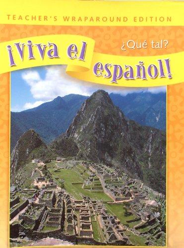 Viva el espanol! Que tal? Teacher's Wraparound Edition: Linda Tibensky John De Mado