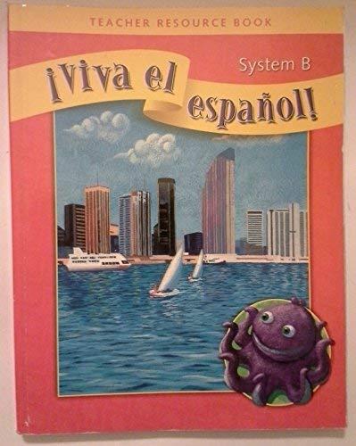 9780076029655: Teacher Resource Book System B (Viva el espanol!)
