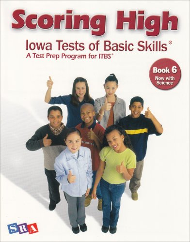 9780076043699: Scoring High Iowa Tests of Basic Skills: A Test Prep Program for ITBS, Grade 6 (Now With Science)