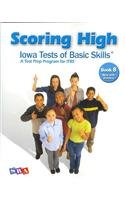 9780076043712: Scoring Higher Iowa Tests of Basic Skills Grade 8: A Test Prep Prgram for Itbs, Now With Science