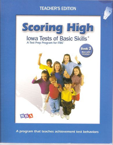 9780076043828: Scoring High, Iowa Tests of Basic Skills, A Test Prep Program for ITBS, Book 3, Now with Science, TEACHER'S EDITION