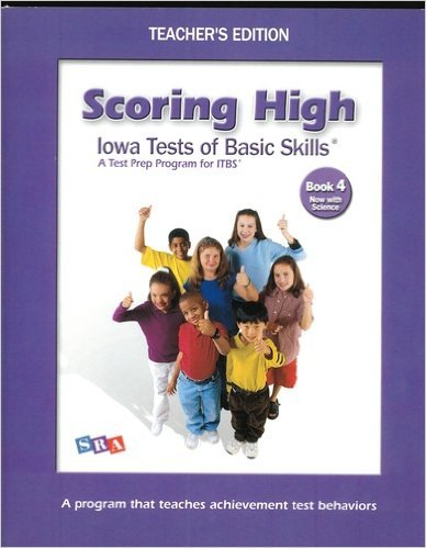 9780076043835: Scoring High: Iowa Tests of Basic Skills (ITBS), Book 4 [Teacher's Edition]