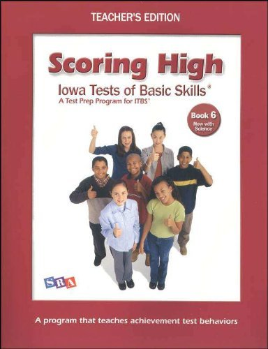 9780076043859: Scoring Higher Iowa Tests of Basic Skills: A Test Prep Program for ITBS. TEACHER'S EDITION , Grade 6 (TEACHER'S EDITION BOOK 6)