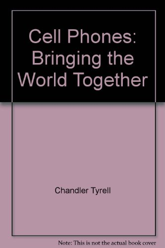 9780076044733: Cell Phones: Bringing the World Together