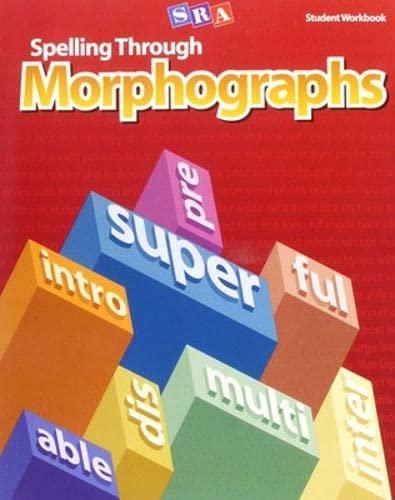 9780076053957: Spelling Through Morphographs - Student Workbook