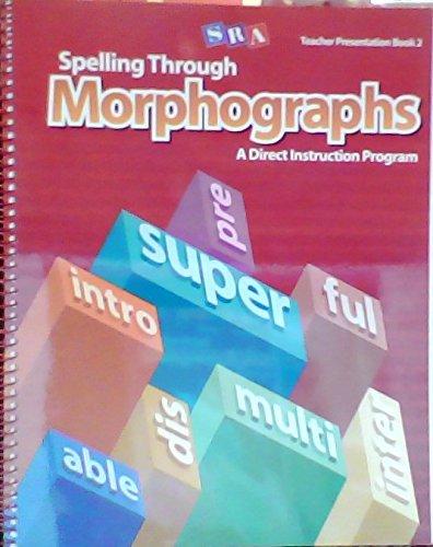 9780076053988: SRA Teacher Presentation Book 2: Spelling Through Morphographs: A Direct Instruction Program